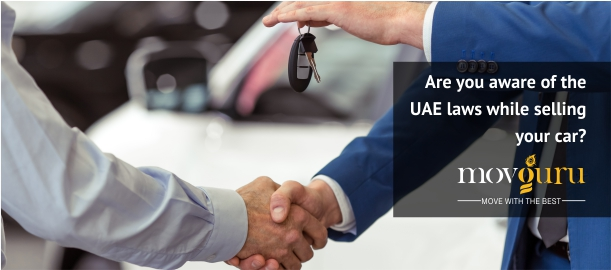 Are you looking to sell your car in the UAE? If yes, then there are some laws that you should be familiar with.